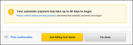 Message that automatic payment may take 45 days to begin.