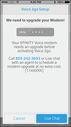 "Message indicates that we need to upgrade your modem before Voice 2go can be activated.  The buttons at the bottom are ""Cancel"" (left) and ""Live Chat"" (right)."