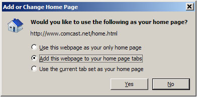 Internet Explorer - Add or Change Home Page window will ask if you want to use www.comcast.net/home.html as your home page. click Add this webpage to your home page box, then click Yes.