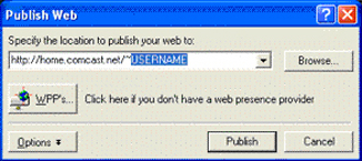 Publish web window - Specify location to http://home.comcast..net /~comcastid