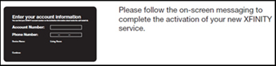 "The Quick Start guide refers to X1's on-screen activation steps. It reads: ""Please follow the on-screen messaging to complete the activation of your new XFINITY service."""