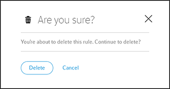 "Rule Deletion confirmation screen asking ""Are you sure? You're about to delete this rule. Continue to delete?"" Below this are options to ""Delete"" or ""Cancel""."